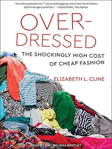 Over-dressed by Elizabeth L. Cline