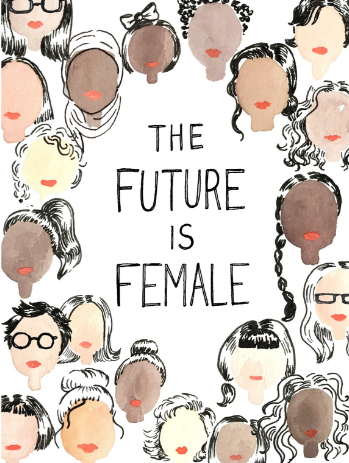 Future is Female by Kimothy Joy