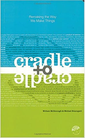 Cradle to Cradle by William McDonough