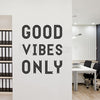 GOOD VIBES ONLY WALL DECAL - INSPIRATIONAL QUOTE