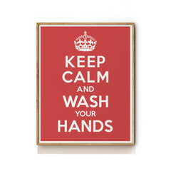 KEEP CALM AND WASH YOUR HANDS ART PRINT