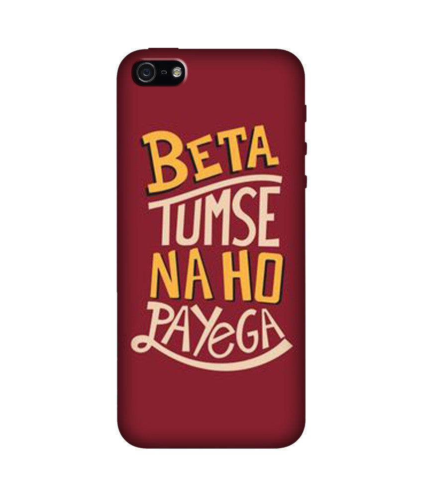 Creatives 3D Beta Tumse Na Ho Payega Iphone Case