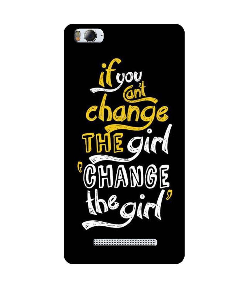 "Creatives 3D If U Can't Change the Girl""Change The Girl"" Xiaomi Case"