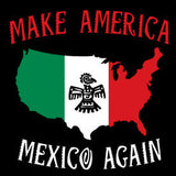 Make America Mexico Again T-Shirt
