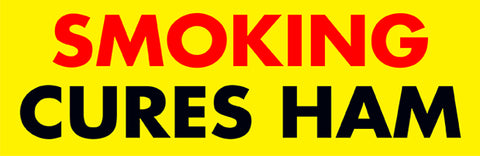 Smoking Cures Ham Sticker - Guerrilla Graphix