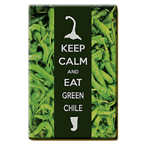 Keep Calm Eat Green Chile Magnet