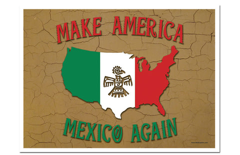 Make America Mexico Again Art Print
