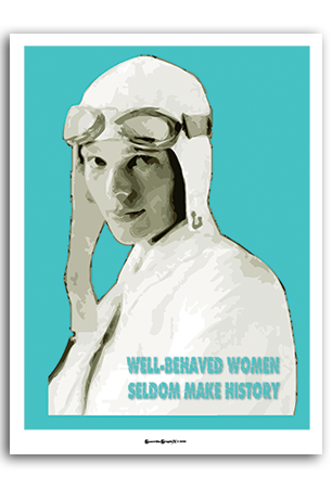 Amelia - Well Behaved Women Seldom Make History Art Print