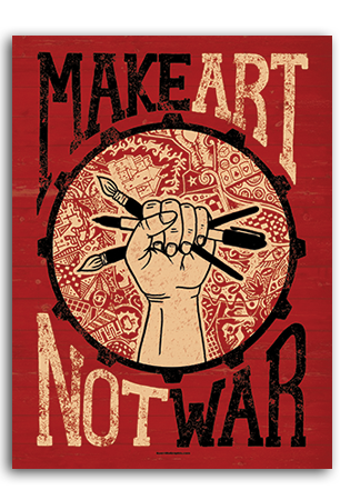 Make Art Not War Art (v. II)