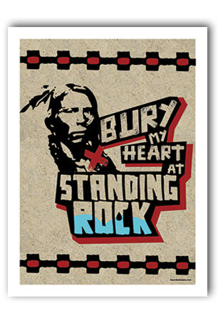 Bury My Heart at Standing Rock Art Print