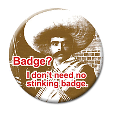 "No Stinking Badge - 2.25"" Pin Back Button"