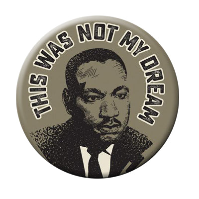 "This Was Not My Dream - 2.25"" Pinback Button"