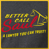 Better Call Saul - A Lawyer You Can Trust! T-Shirt - Breaking Bad