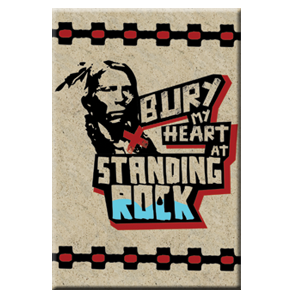 Bury My Heart at Standing Rock Magnet
