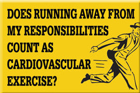 Running From Responsibility Cardio? Magnet