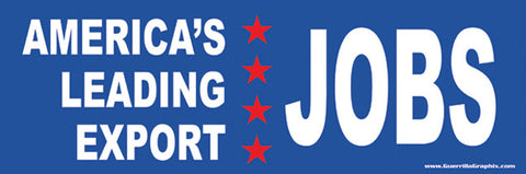 America's Leading Export: JOBS Sticker