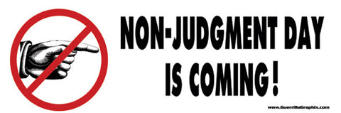 Non-Judgment Day Is Coming Sticker