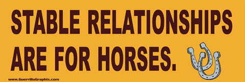 Stable Relationships are for Horses Sticker