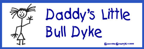 Daddy's Little Bull Dyke Sticker