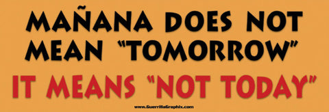 "Manana Means ""Not Today"" Sticker"