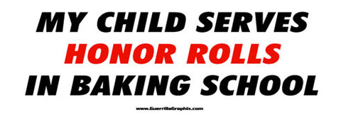My Child Serves Honor Rolls in Baking School Sticker