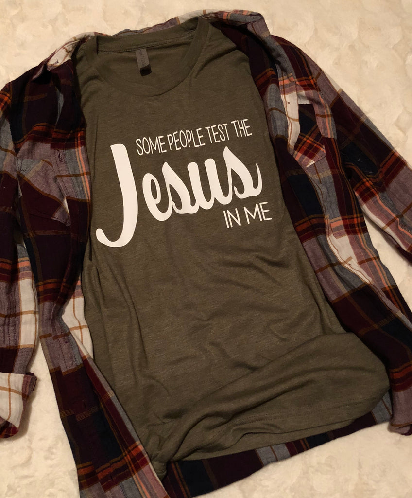 Test The Jesus In Me Tee - Olive