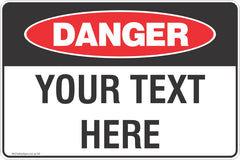 Custom safety signs, use your own wording!