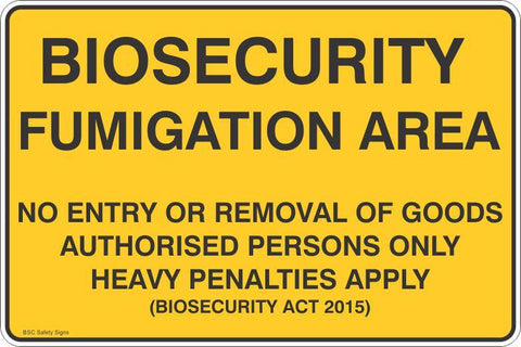 Biosecurity Fumigation Area No Entry Or Removal Of Goods  Safety Signs and Stickers
