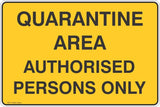 Quarantine Area Authorised Persons Only  Safety Signs and Stickers