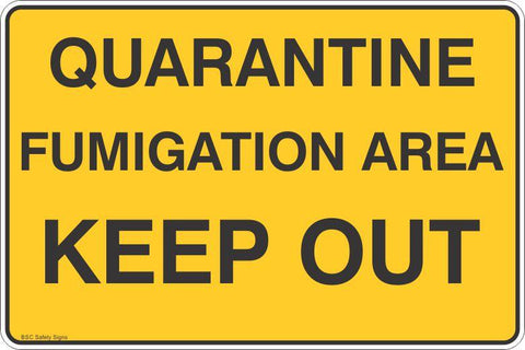 Quarantine Fumigation Area Keep Out  Safety Signs and Stickers