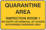 Quarantine Area Inspection Room 1 Area No Entry or Removal of Goods  Safety Signs and Stickers