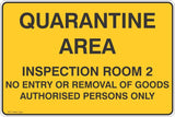 Quarantine Area Inspection Room 2 Area No Entry or Removal of Goods  Safety Signs and Stickers