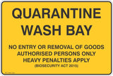 Quarantine Wash Bay No Entry or Removal of Goods  Safety Signs and Stickers