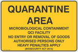 Quarantine Area MICROBIOLOGICAL CONTAINMENT QCI FACILITY NO ENTRY OR REMOVAL OF GOODS AUTHORISED PERSONS ONLY HEAVY PENALTIES APPLY  Safety Signs and Stickers