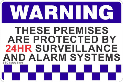 Warning These Premises Are Protected By 24HR Surveillance And Alarm Systems (Landscape) Safety Sign