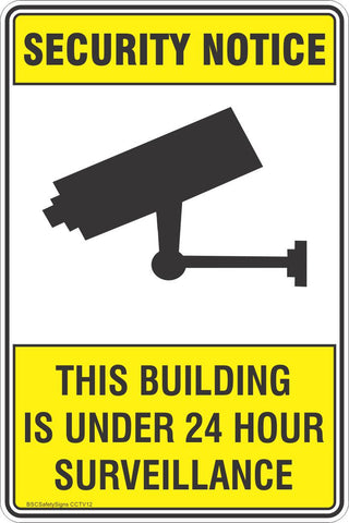 Security Notice This Building Is Under 24 Hour Surveillance Safety Sign