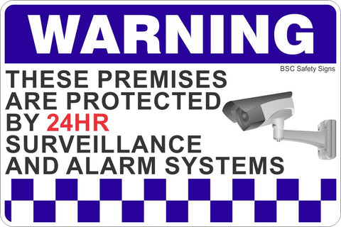 These Premises Are Protected By 24Hr Surveillance And Alarm Systems 2 Safety Sign