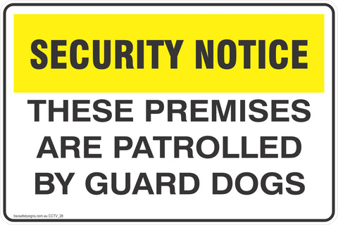 CCTV and Security These Premises Are Patrolled By Guard Dogs Safety Signs and Stickers