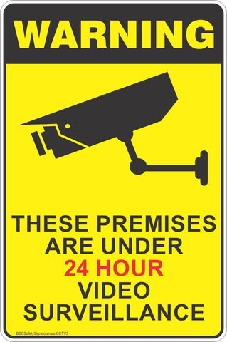 Warning These Premises Are Under 24 Hour Video Surveillance Safety Sign