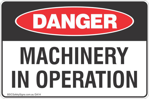 Machinery In Operation Safety Sign