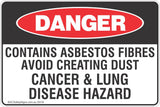 Contains Asbestos Fibres Avoid Creating Dust Cancer & Lung Disease Hazard Safety Sign