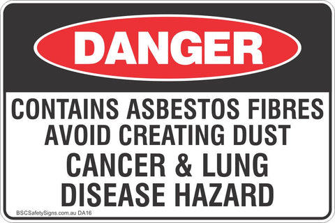 Danger Contains Asbestos Fibres Avoid Creating Dust Cancer & Lung Disease Hazard Safety Sign