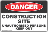 Construction Site Unauthorised Persons Keep Out Safety Sign