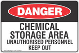 Chemical Storage Area Unauthorised Personnel Keep Out Safety Sign