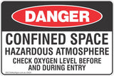 Confined Space Hazardous Atmosphere Check Oxygen Level Before And During Entry Safety Sign