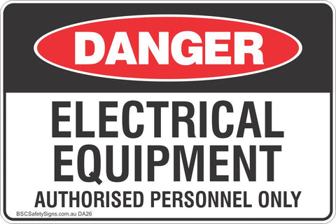 Electrical Equipment Authorised Personnel Only Safety Sign