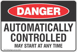 Automatically Controlled May Start At Any Time Safety Sign
