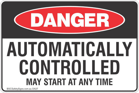 Danger Automatically Controlled May Start At Any Time Safety Sign