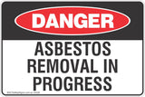 Asbestos Removal In Progress Safety Sign