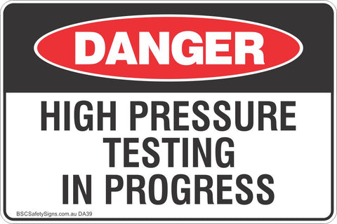 High Pressure Testing In Progress Safety Sign